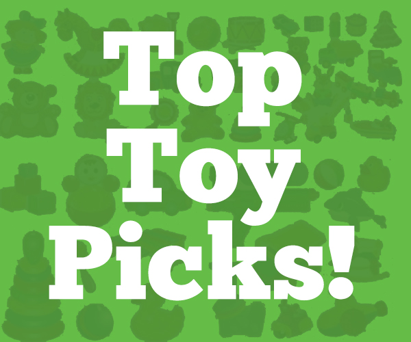 Our Top Toy Picks